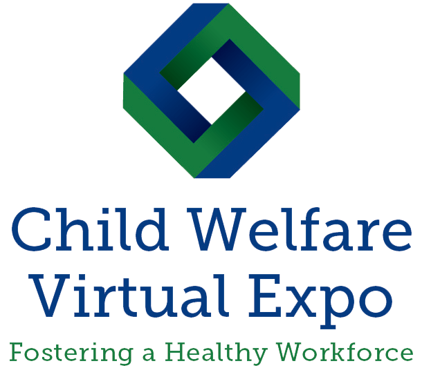 2018 Child Welfare Virtual Expo: Fostering a Healthy Workforce