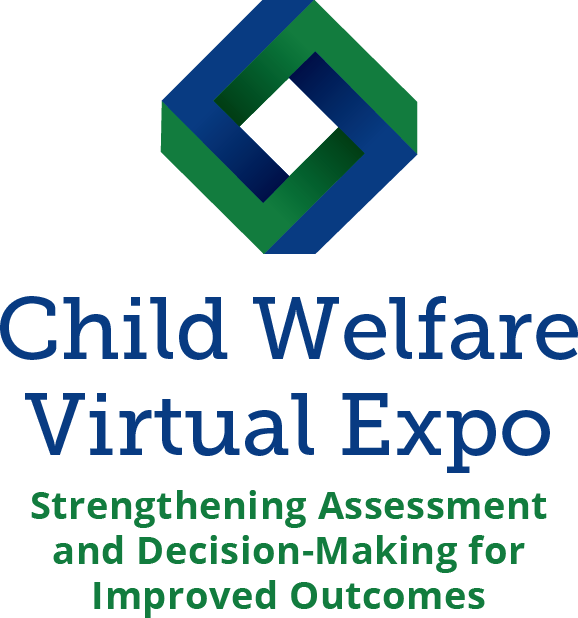 2017 Child Welfare Virtual Expo: Strengthening Assessment and Decision-Making for Improved Outcomes
